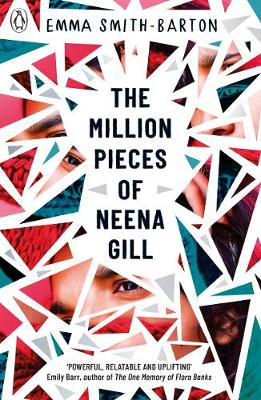 Emma Smith-Barton - The Million Pieces of Neena Gill