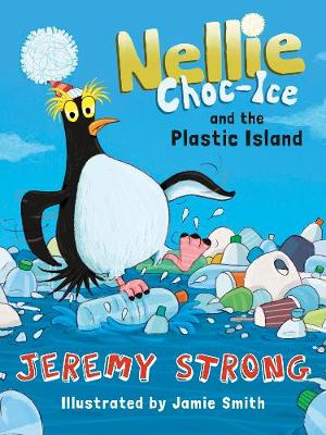 Jeremy Strong - Nellie Choc-Ice and the Plastic Island
