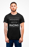 T-Shirt -Weekends are for Racing- black