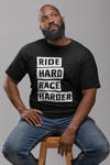T-Shirt -Ride Hard Race Harder- Black