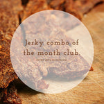 The Jerky Combo of the Month Club