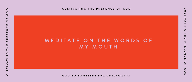 Cultivating the Presence of God: Meditation
