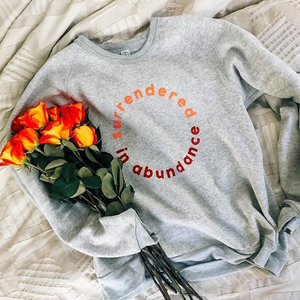 SURRENDERED IN ABUNDANCE SWEATSHIRT