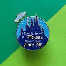 Load image into Gallery viewer, Trouble Finds Me Slider Enamel Pin