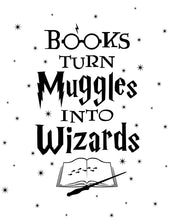 Load image into Gallery viewer, Books Turn Muggles Into Wizards Digital Art Print