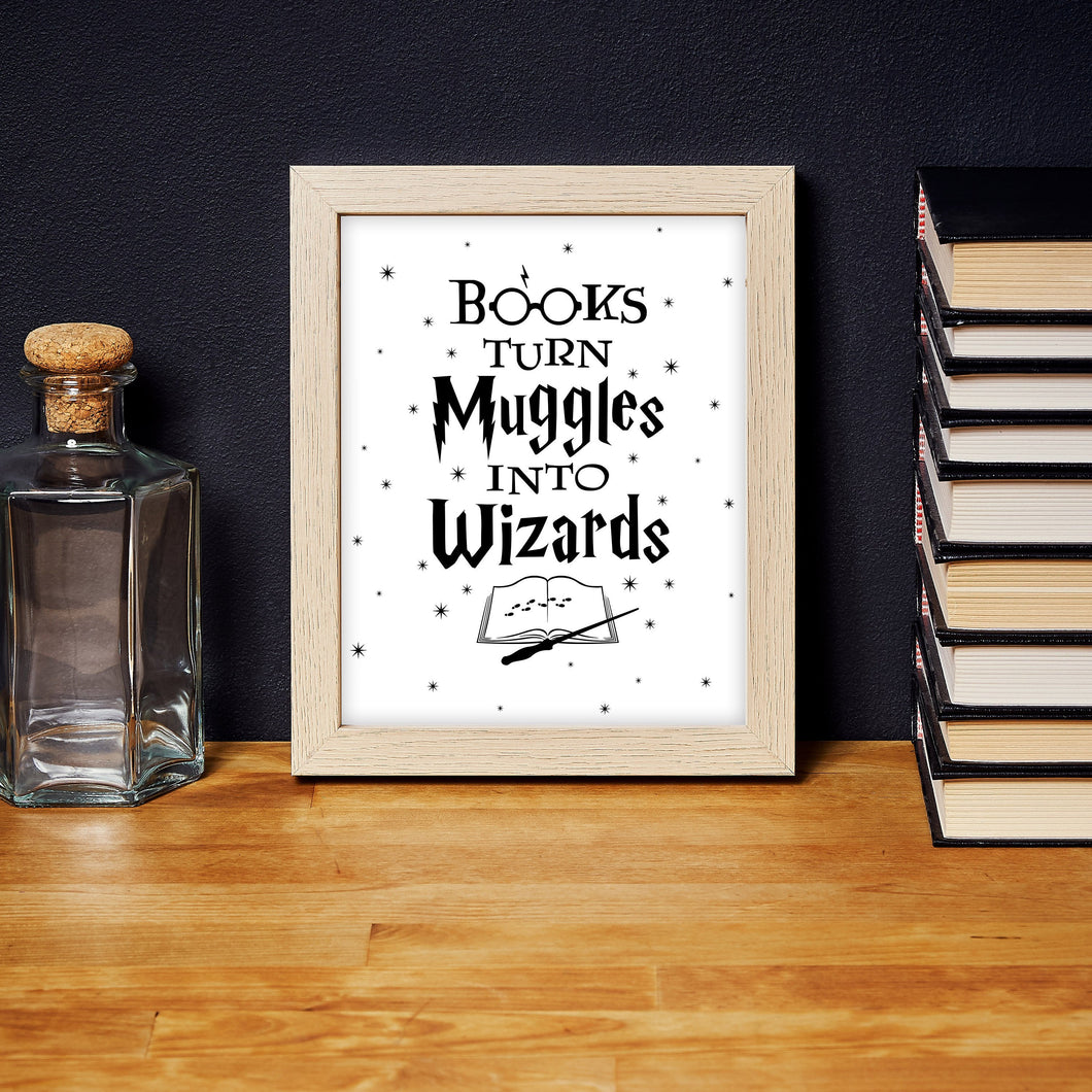 Books Turn Muggles Into Wizards Digital Art Print