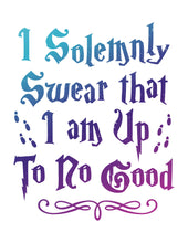 Load image into Gallery viewer, I Solemnly Swear That I Am Up To No Good Digital Art Print