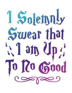 I Solemnly Swear That I Am Up To No Good Digital Art Print