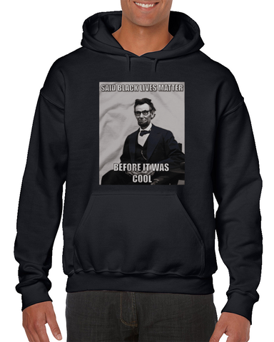 Abe - Before It Was Cool America Hoodie