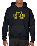 Don't Hassle Me I'm Local Meme Hoodie