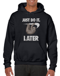 Just Do It. Later... Meme Hoodie