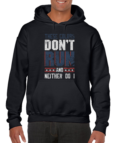 These Colors Don't Run And Neither Do I America Hoodie