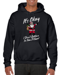 I Don't Believe In You Either Meme Hoodie
