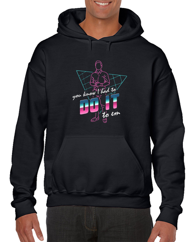 You Know I Had To Do It  Meme Hoodie