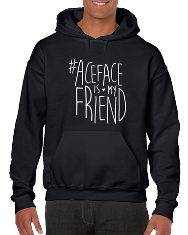 #aceface Is My Friend Hoodie