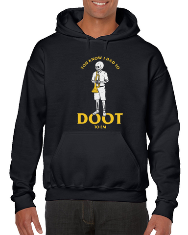 You Know I Had To Doot  Meme Hoodie