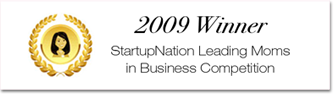 2009 Winner StartupNation Leading Moms in Business Competition