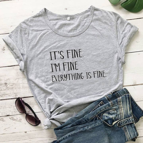 It's Fine I'm Fine Everything is Fine T-Shirt