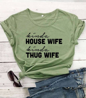 Kinda House Wife Kinda Thug Wife T-shirt