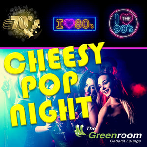 Fri 10th July 2020 - 70s 80s & 90s CHEESY POP NIGHT