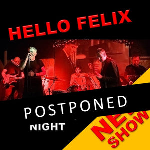 Fri 9th October 2020 - 80's PARTY NIGHT with HELLO FELIX