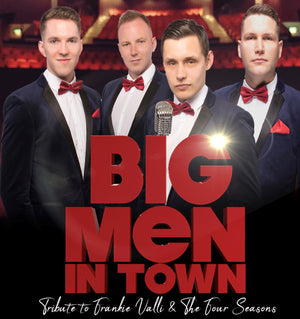 Sat 15th February 2020 - Big Men In Town Tribute To Frankie Valli And The Four Seasons