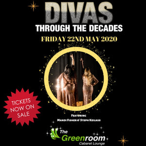 Fri 22nd May 2020 - DIVAS THROUGH THE DECADES with Mandi Fisher & Steph Keilaus