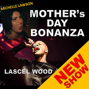 Sun 1st November 2020 - MOTHER's DAY BONANZA with Michelle Lawson & Lascel Wood
