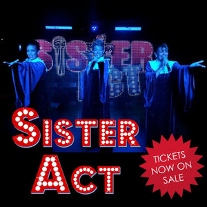 Sat 23rd May 2020 - SISTER ACT Tribute - Ain't No Mountain High Enough