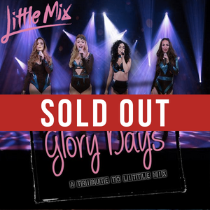 Sat 9th March - Glory Days - A Tribute to Little Mix