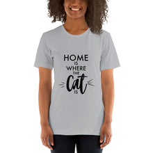 Charger l'image dans la galerie, T-Shirt Home is Where the Cat Is