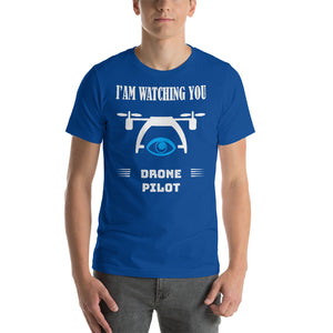 T-Shirt I'am watching you - drone pilot