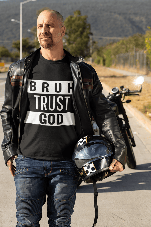Bruh Trust God Men's T-Shirt Fuel
