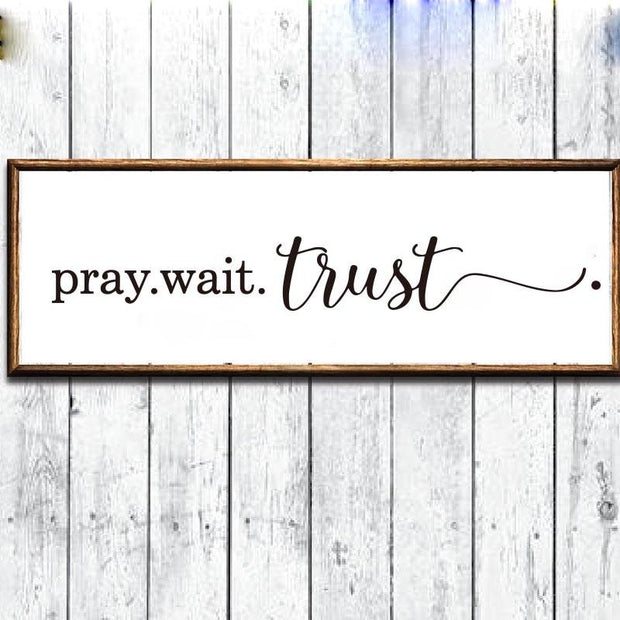 Pray Wait Trust Vinyl Wall Decal True Voyage Apparel