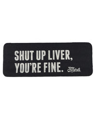Shut Up Liver Slap Koozies