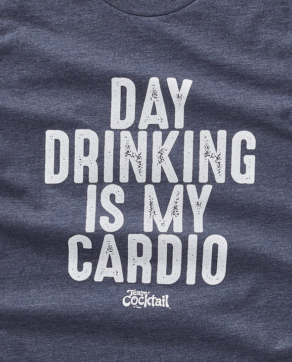 Day Drinking is my Cardio Tee