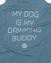 My Dog Is My Drinking Buddy Ladies Tank