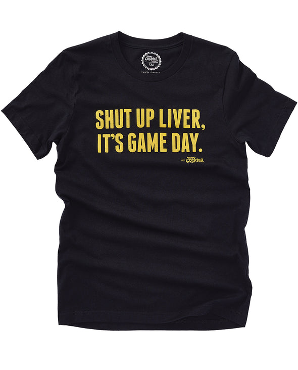 Shut Up Liver, It's Game Day! Black/Gold