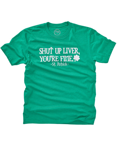 St. Patrick - Shut Up Liver Unisex Tee