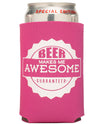 Beer Makes Me Awesome Collapsible Boozie