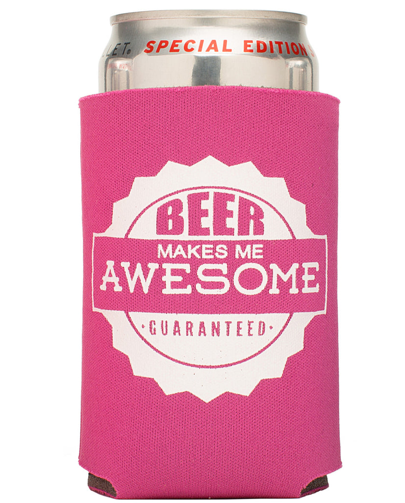 Beer Makes Me Awesome Boozies