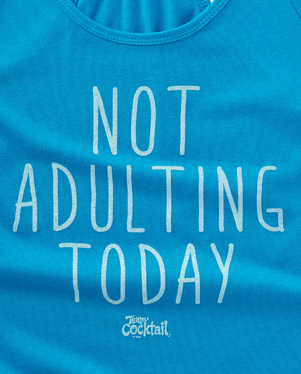 Not Adulting Today Tank
