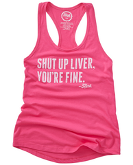 Shut Up Liver - Ladies Tank Top