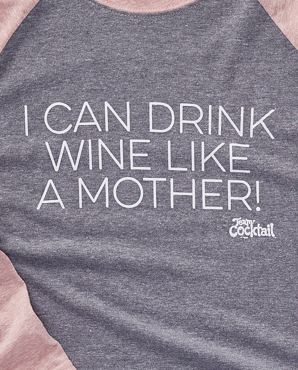 Drink Wine Like A Mother! Baseball Tee