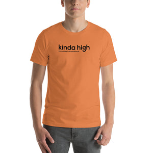 Kinda High - Simple - Be Like Brant T Shirt