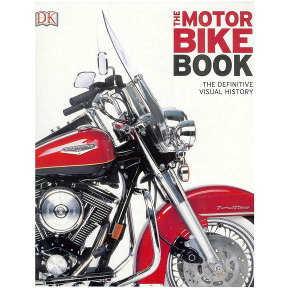 The Definitive Visual History: The Motorbike Book