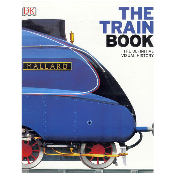 The Definitive Visual History: The Train Book