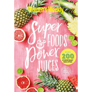 The Australian Women's Weekly AWW Super Foods & Power Juices Cookbook