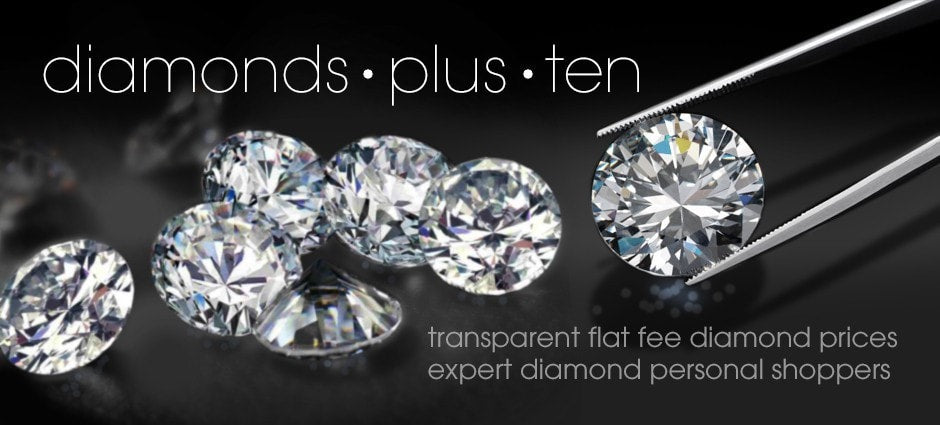Diamonds Plus 10: Transparent flat fee diamond prices, expert diamond personal shoppers