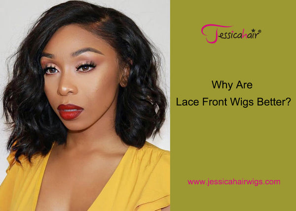 Why Are Lace Front Wigs Better?